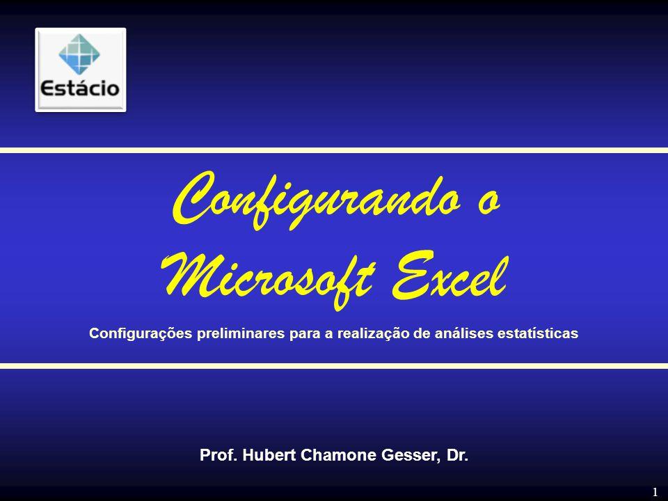 2 Configurações preliminares para a realização de análises estatísticas Configurando o Microsoft Excel Configurando o Microsoft Excel 2003 Configurando o Microsoft Excel 2007 Configurando o Microsoft Excel 2010
