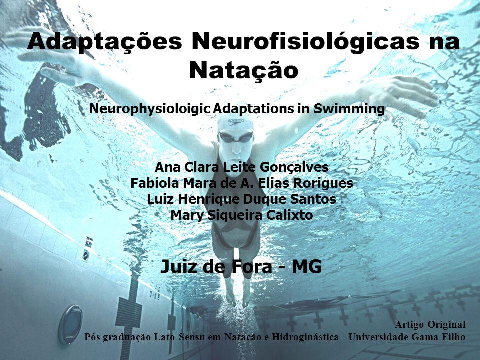 Adaptações Neurofisiológicas na Natação Neurophysioloigic Adaptations in Swimming Artigo Original Pós graduação Lato-Sensu em Natação e Hidroginástica