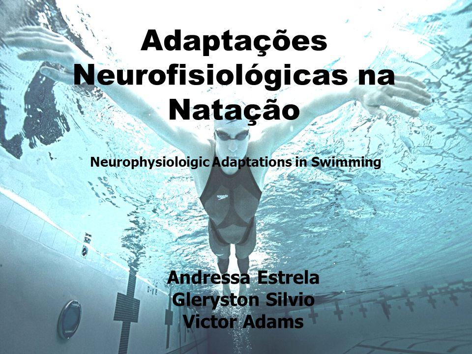 Adaptações Neurofisiológicas na Natação Conclusão: 7 entre 9 das amostras obtiveram redução de 13,3% na FC e 25,4% nos níveis de lactato sanguíneo em média.