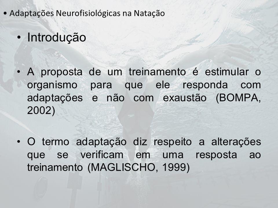 Adaptações Neurofisiológicas na Natação Conclusão: 2 entre 9 melhoraram apenas o aspecto neuromotor, mas não na FC e níveis de lactato.