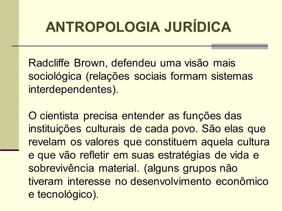Radcliffe Brown, defendeu uma visão mais sociológica (relações sociais formam sistemas interdependentes). O cientista precisa entender as funções das