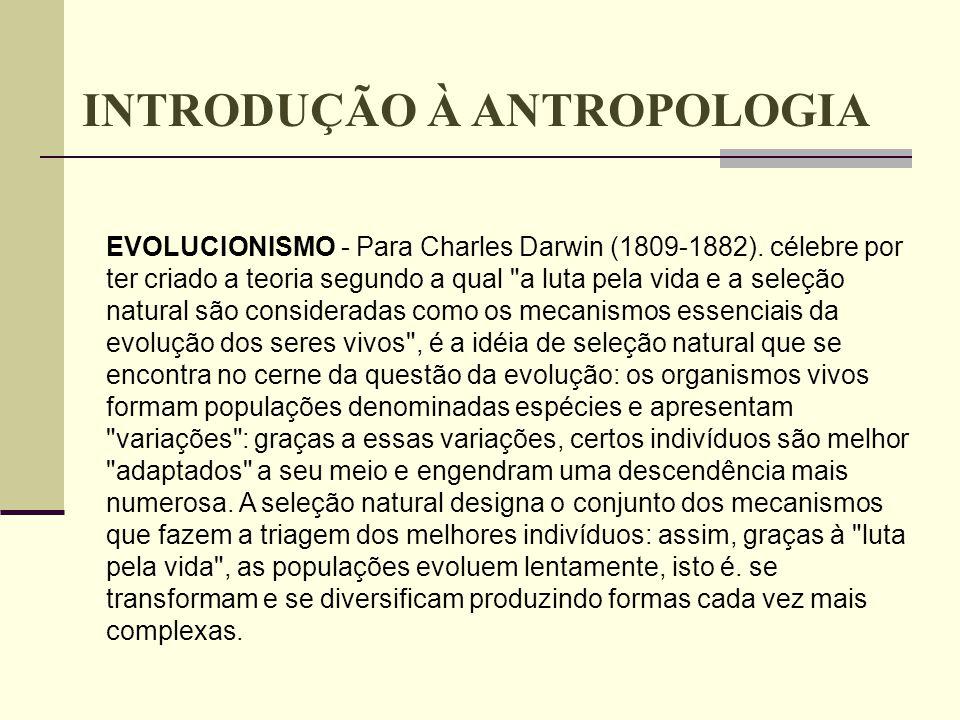 EVOLUCIONISMO - Para Charles Darwin (1809-1882). célebre por ter criado a teoria segundo a qual