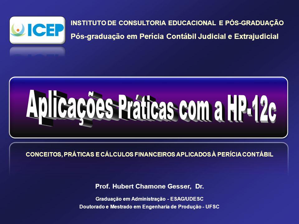 CONCEITOS, PRÁTICAS E CÁLCULOS FINANCEIROS APLICADOS À PERÍCIA CONTÁBIL Prof.