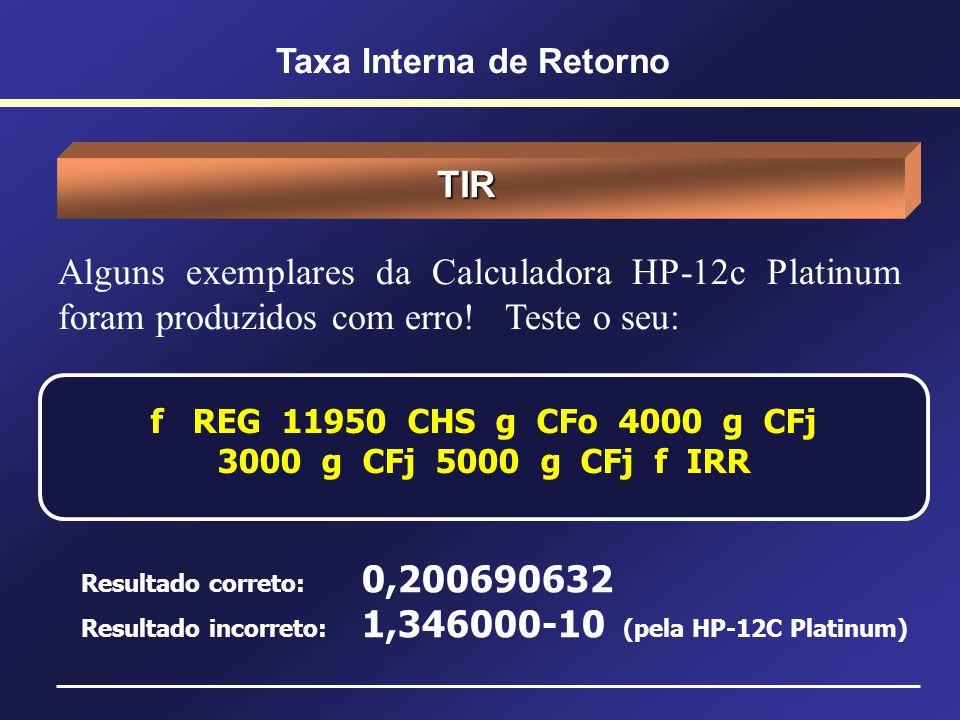 Uso da TIR TIR CMPC > < Aceito!!! Rejeito!!! TIRCMPC Taxa Interna de Retorno