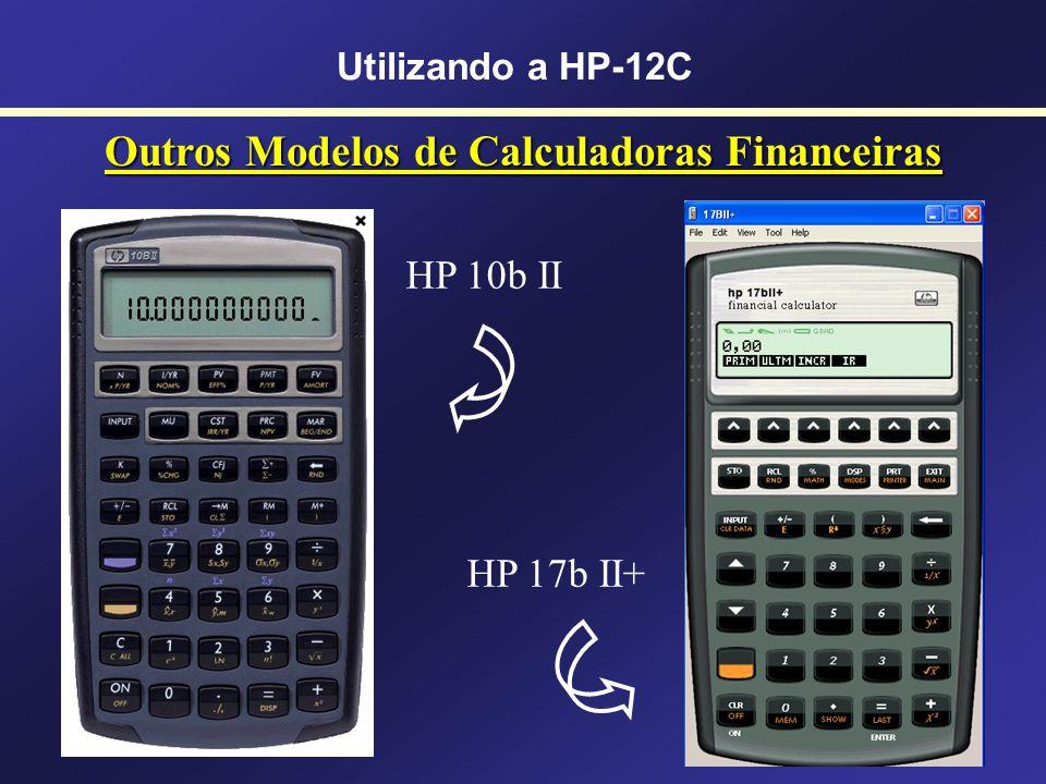 Emulador da Calculadora HP-12C Platinum http://www.hp.com.br Utilizando a HP-12C