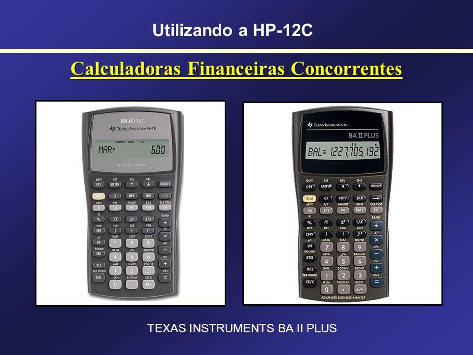 Calculadoras Financeiras Concorrentes Utilizando a HP-12C CASIO FC-200V CASIO FC-100V
