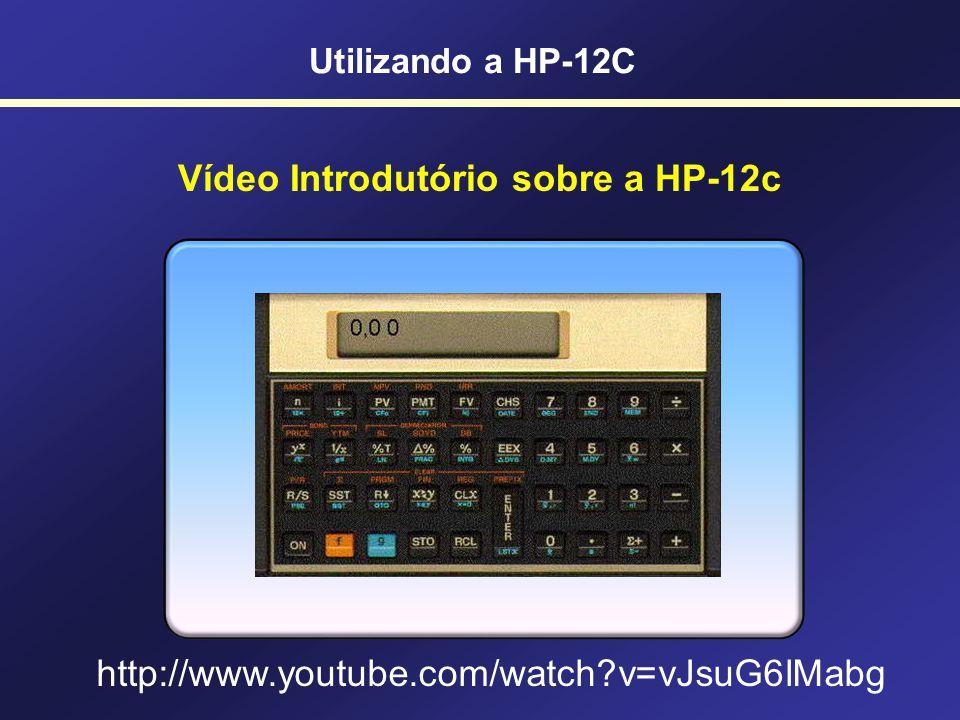 C + Para ativar Utilizando a HP-12C