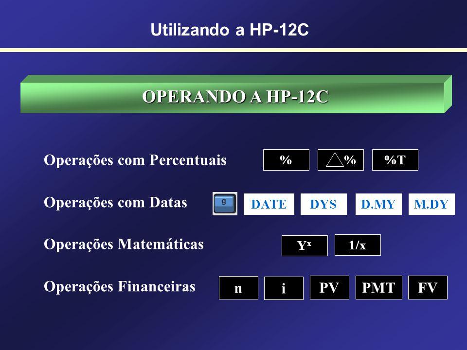 Na Calculadora HP 12C 7BEG 8END Begin = Começo Antecipado Com entrada Flag no visor End = Final Postecipado Sem entrada Sem Flag no visor Utilizando a