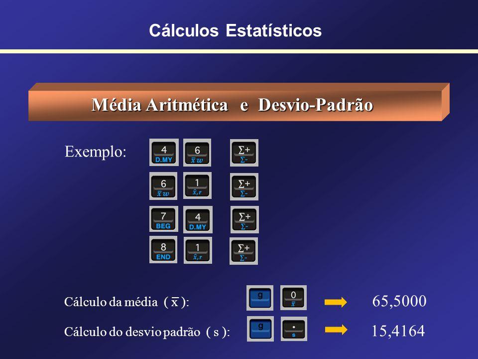 Cálculos Estatísticos Média Aritmética e Desvio-Padrão Insere-se cada valor seguido da tecla Para encontrar a média digita-se: Para encontrar o desvio