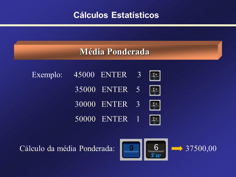 Cálculos Estatísticos Média Aritmética e Desvio-Padrão Exemplo: Cálculo da média ( x ): 65,5000 Cálculo do desvio padrão ( s ): 15,4164