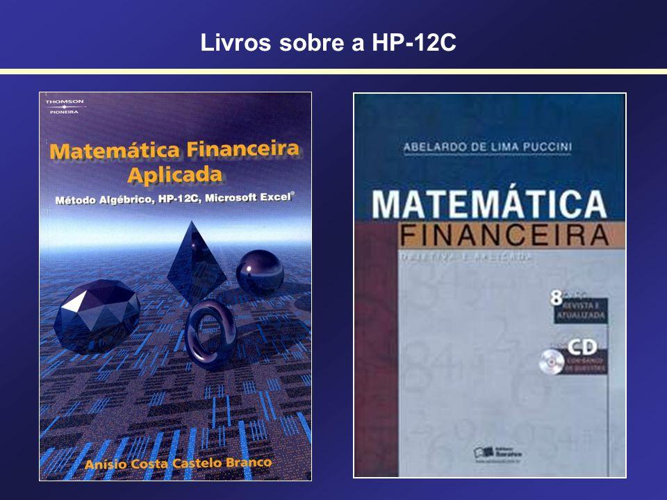 OPERANDO A HP-12C Operações com Percentuais Operações com Datas Operações Matemáticas Operações Financeiras DYSD.MYM.DYDATE % %T YxYx 1/x n i PVPMTFV Utilizando a HP-12C