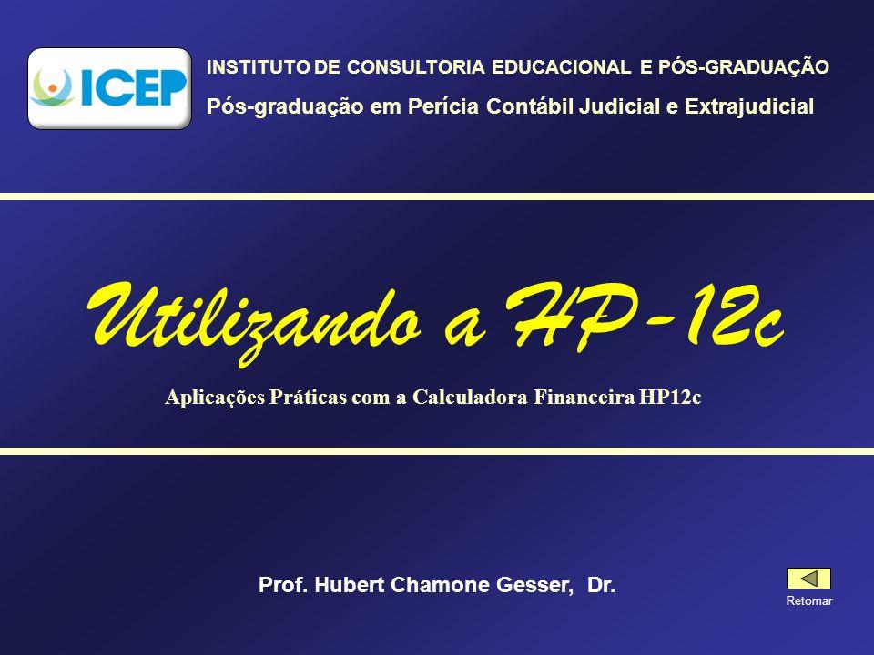 Cálculo de Taxas Equivalentes na HP-12C P/R Entrada no modo de programação PRGM Limpeza de programas anteriores x > y x > y 1 0 0 1 + x > y y x 1 1 0 0 X P/R Saída do modo de programação Exemplo: Qual é a taxa mensal equivalente a 27% ao ano.