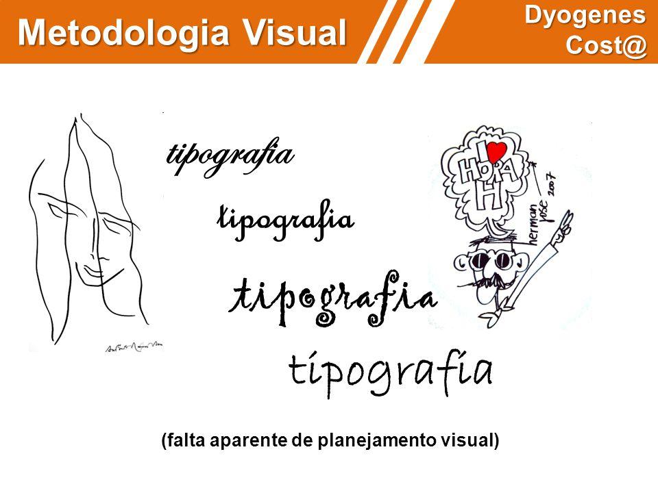 Metodologia Visual Dyogenes Cost@ (falta aparente de planejamento visual) tipografia