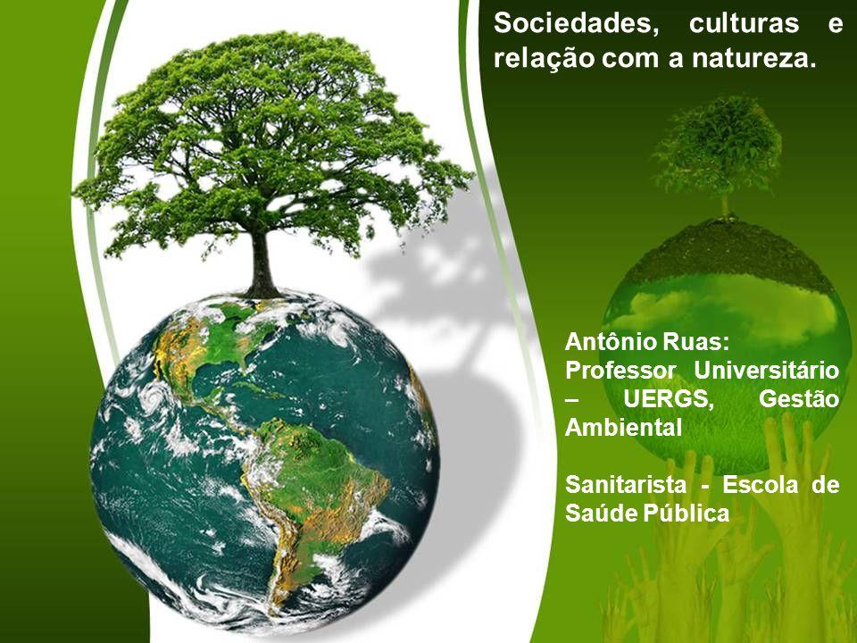 Antônio Ruas: Professor Universitário – UERGS, Gestão Ambiental Sanitarista - Escola de Saúde Pública Sociedades, culturas e relação com a natureza.