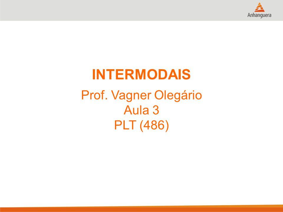 INTERMODAIS Prof. Vagner Olegário Aula 3 PLT (486)