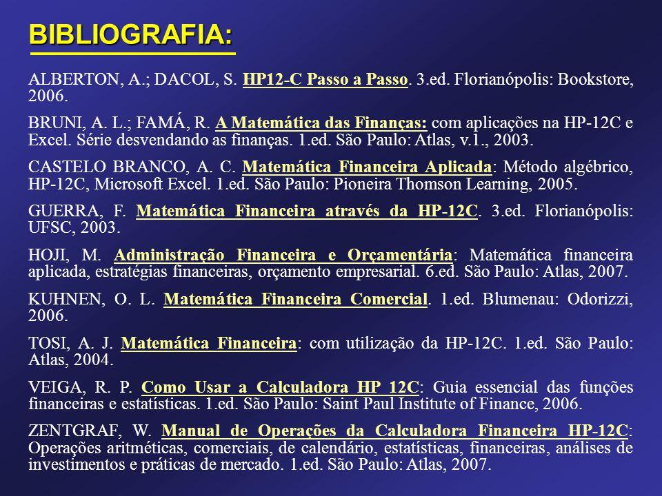 TIR f REG 11950 CHS g CFo 4000 g CFj 3000 g CFj 5000 g CFj f IRR Alguns exemplares da Calculadora HP-12c Platinum foram produzidos com erro! Teste o s