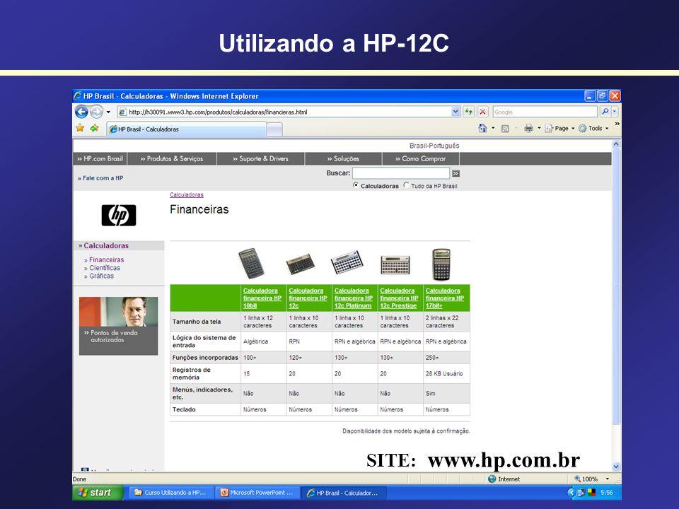 Modelos de Calculadoras HP-12C Utilizando a HP-12C HP-12C Prestige HP-12C Gold HP-12C Platinum Série 25 anos