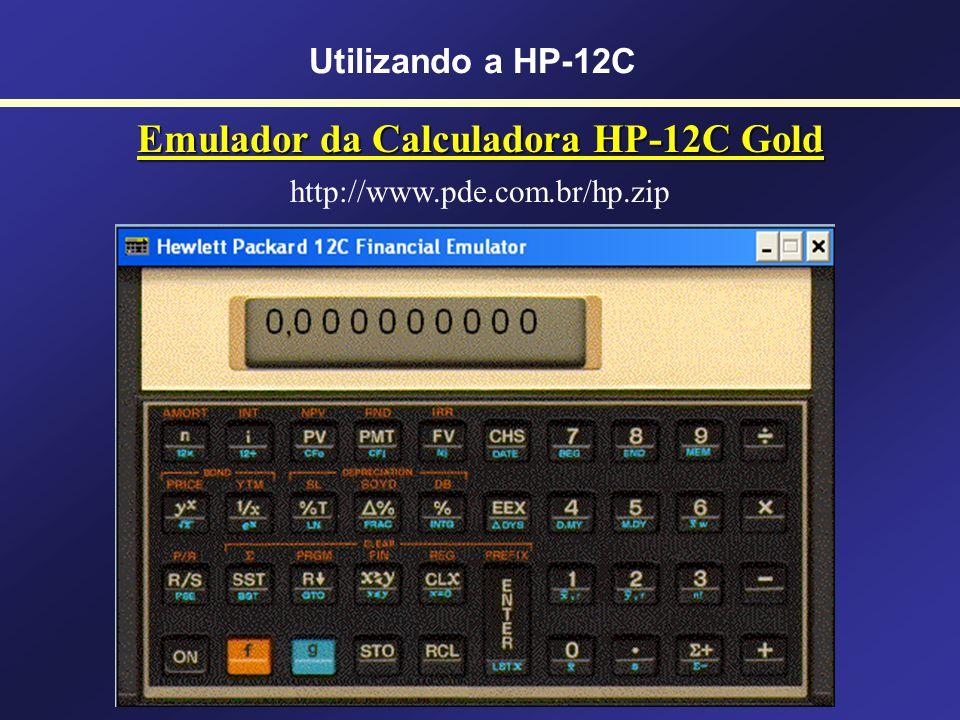 Emuladores de Calculadoras HP-12C HP-12C GoldHP-12C Platinum Utilizando a HP-12C