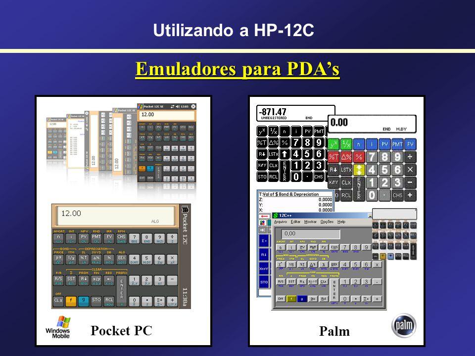 PDAs (Pocket PC e Palm) Utilizando a HP-12C Pocket PC Palm