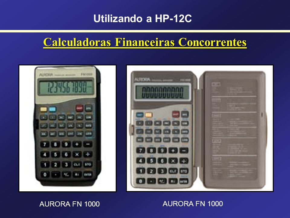 Calculadoras Financeiras Concorrentes Utilizando a HP-12C TEXAS INSTRUMENTS BA II PLUS