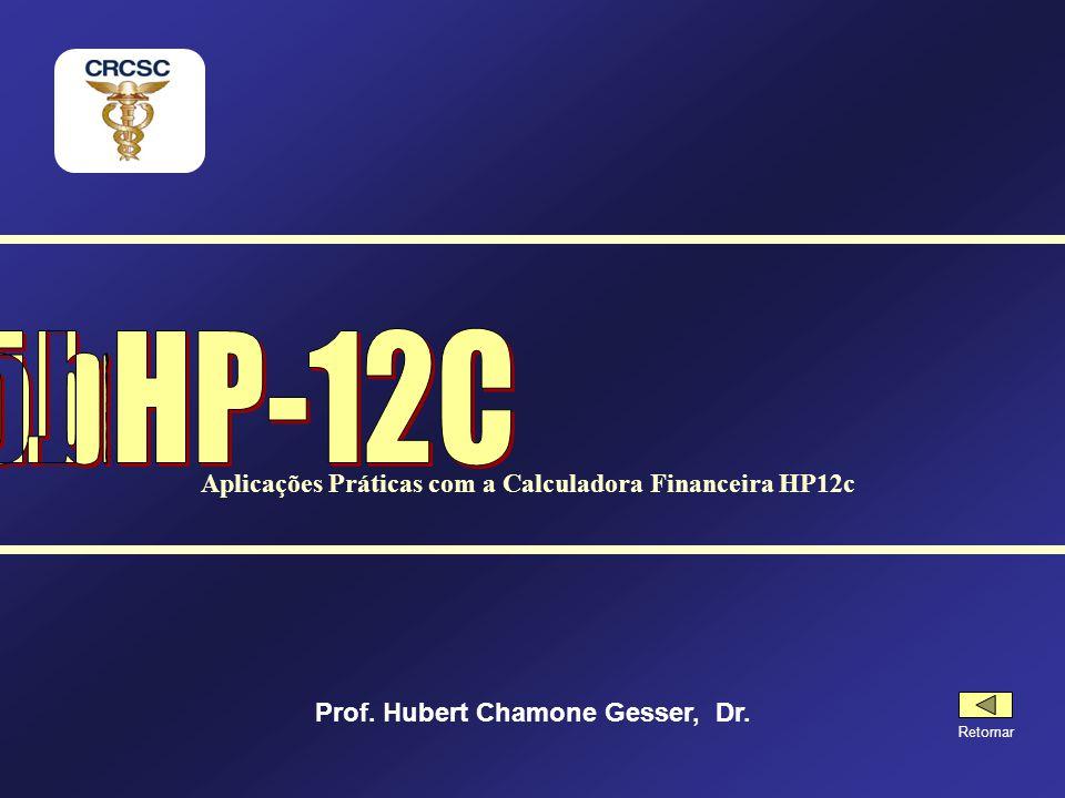 Características da HP-12C Opera nos sistemas: RPN (Gold) e RPN ou ALG (Platinum e Prestige) Em RPN primeiro se insere os dados separados por e depois as operações Sistema de memória contínua (guarda os dados desligada) Possui teclas com três funções Utilizando a HP-12C ENTERENTER