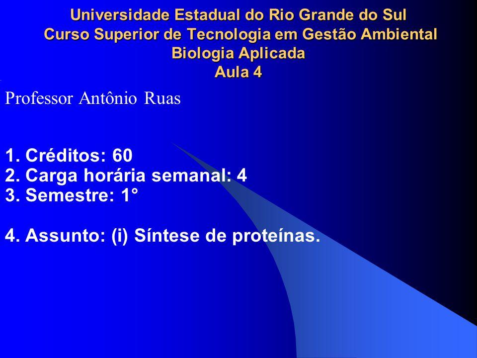 Universidade Estadual do Rio Grande do Sul Curso Superior de Tecnologia em Gestão Ambiental Biologia Aplicada Aula 4 1.