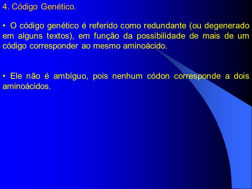 O código genético é referido como redundante (ou degenerado em alguns textos), em função da possibilidade de mais de um código corresponder ao mesmo aminoácido.