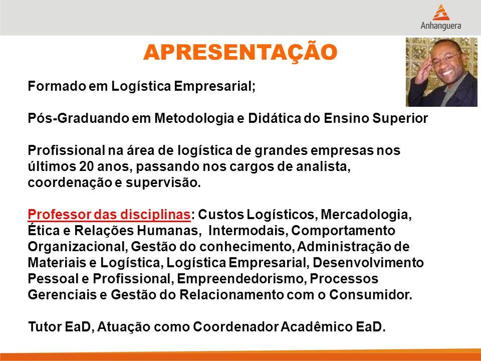 Formado em Logística Empresarial; Pós-Graduando em Metodologia e Didática do Ensino Superior Profissional na área de logística de grandes empresas nos