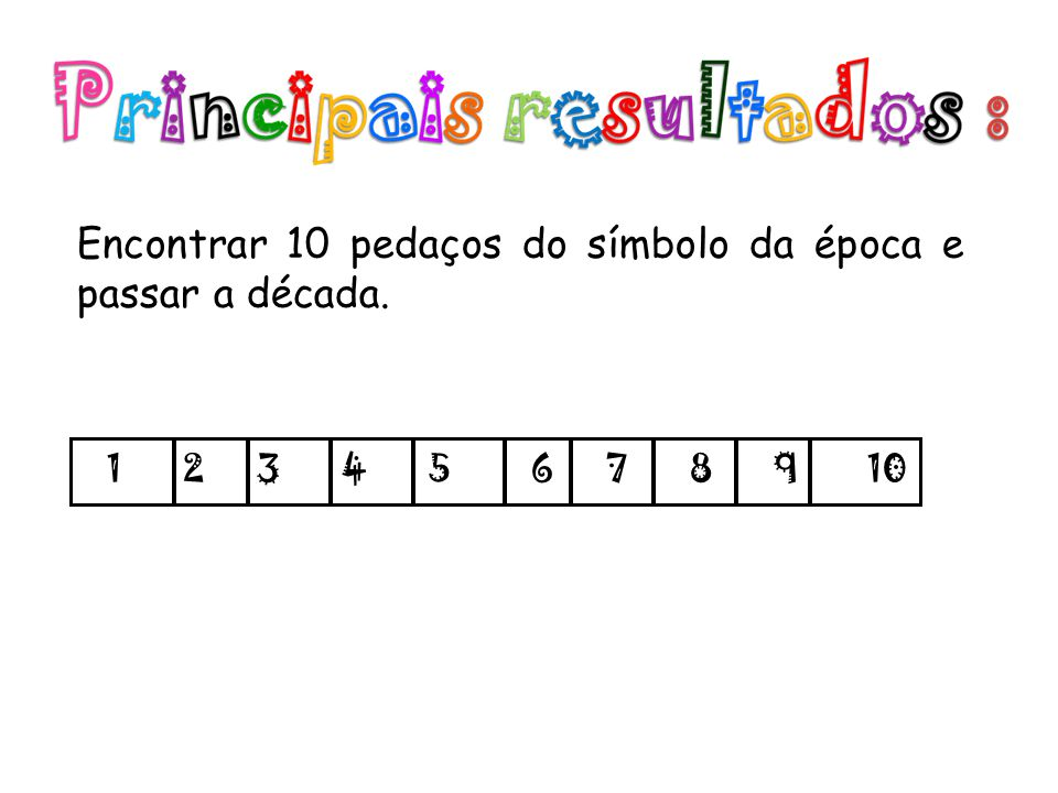 Encontrar 10 pedaços do símbolo da época e passar a década. 1 2 3 4 5 6 7 8 9 10