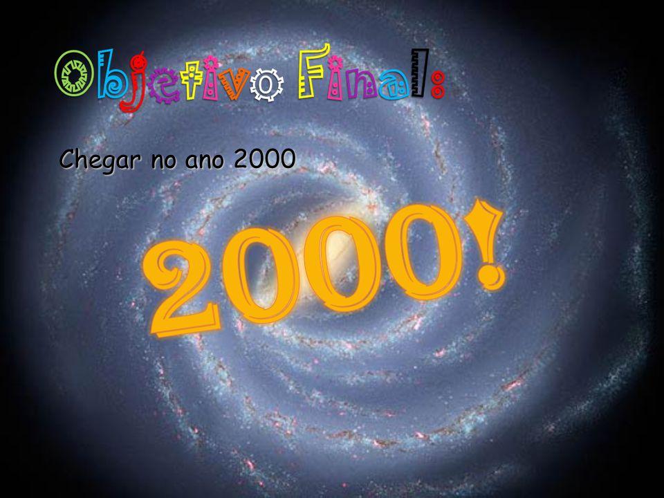 Chegar no ano 2000