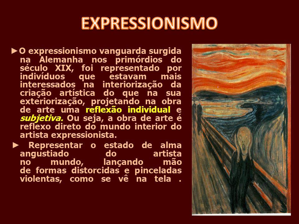 O expressionismo vanguarda surgida na Alemanha nos primórdios do século XIX, foi representado por indivíduos que estavam mais interessados na interior