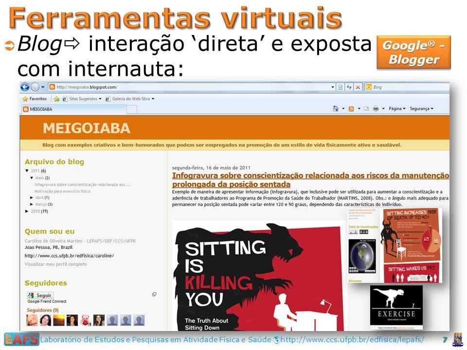 Blog interação direta e exposta com internauta: 7 Laboratório de Estudos e Pesquisas em Atividade Física e Saúde http://www.ccs.ufpb.br/edfisica/lepafs/ Google ® - Blogger
