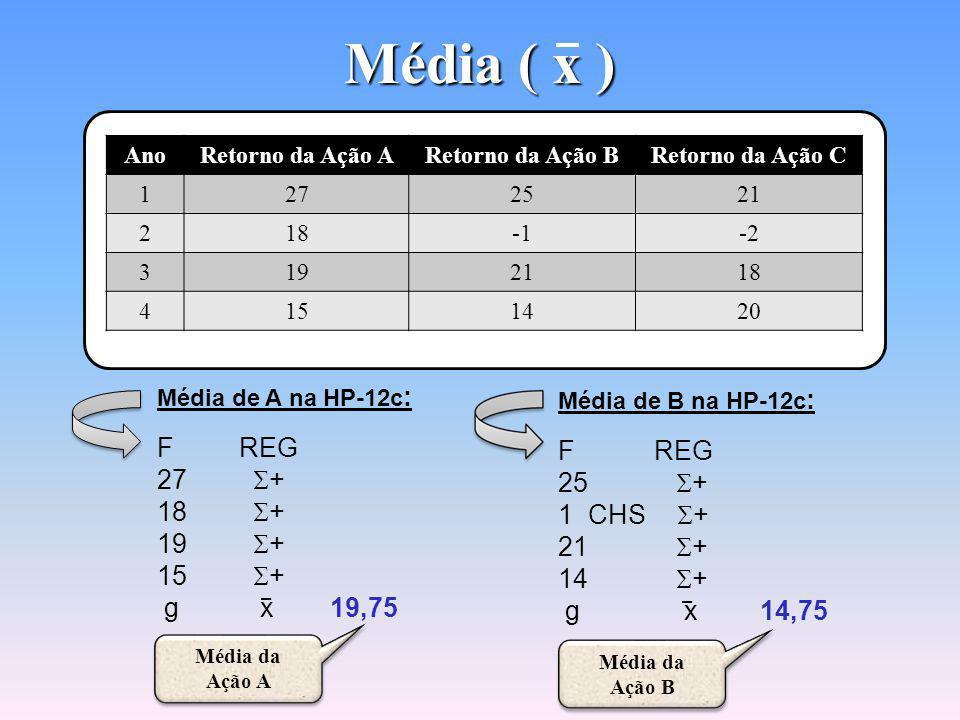 Média ( x ) Cálculo da Média Aritmética na Calculadora HP-12c Cálculo da Média Aritmética na Calculadora HP-12c A média aritmética é a relação entre a soma e a contagem.