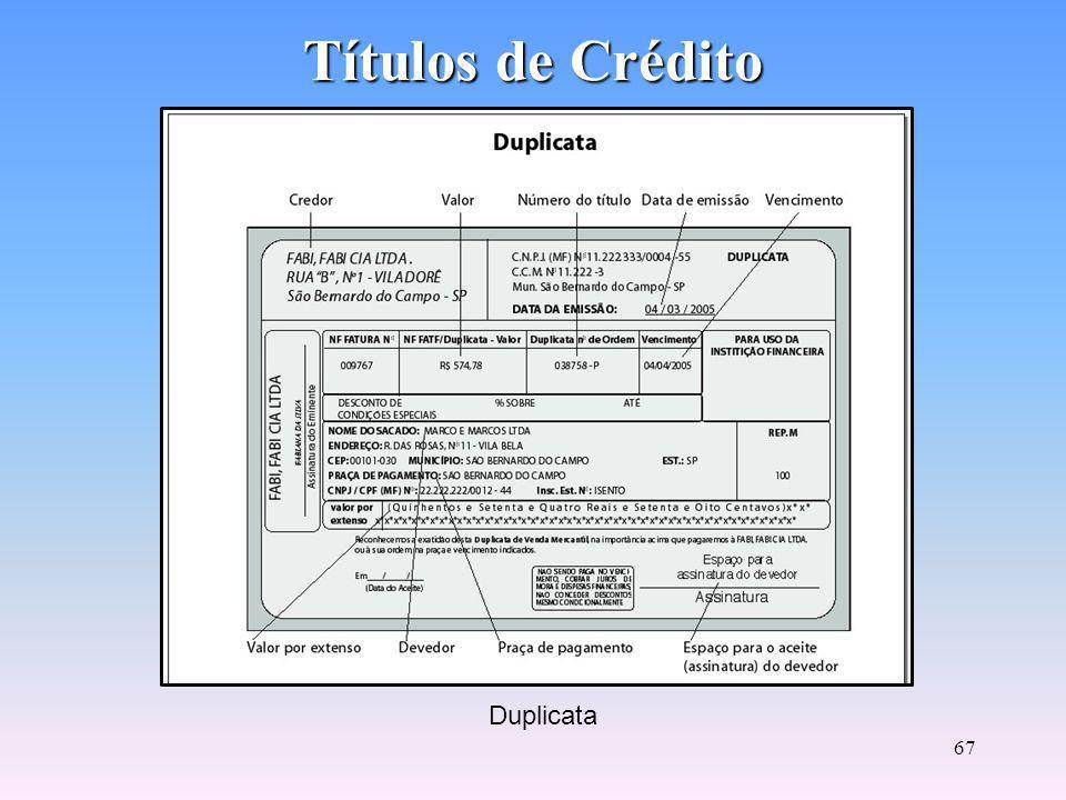 66 Títulos de Crédito Duplicata e Fatura A Duplicata é um título de crédito que representa uma transação de compra e venda mercantil.