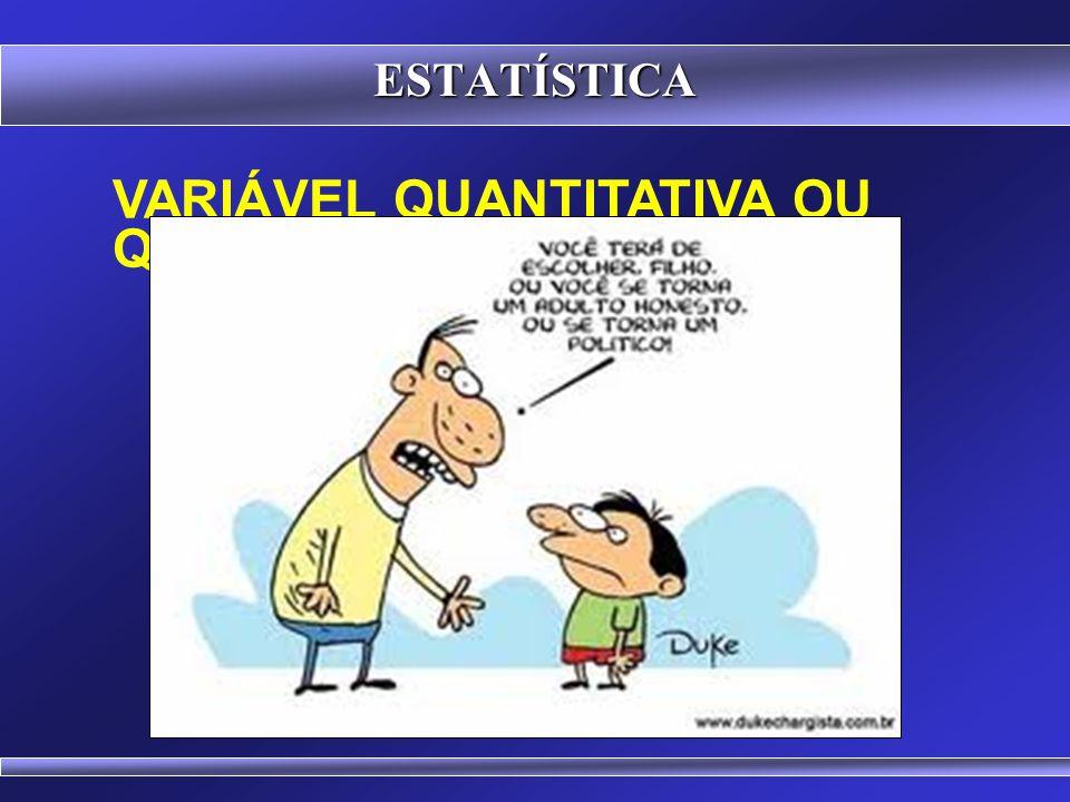 43 VARIÁVEL QUANTITATIVA OU QUALITATIVA? Fonte: http://www.bocamaldita.com/1119733943/nova-charge-no-ar-contra-corrupcao/ ESTATÍSTICA