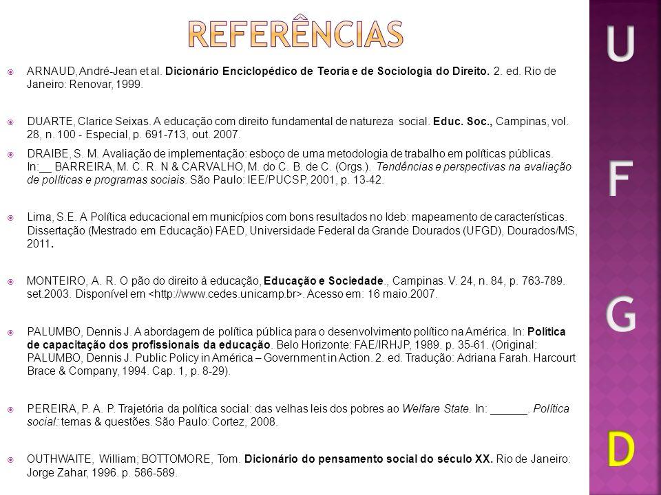 ARNAUD, André-Jean et al. Dicionário Enciclopédico de Teoria e de Sociologia do Direito. 2. ed. Rio de Janeiro: Renovar, 1999. DUARTE, Clarice Seixas.