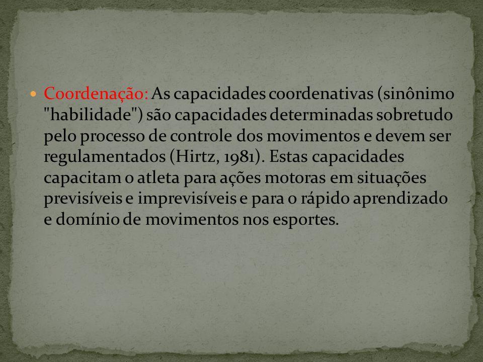 Coordenação: As capacidades coordenativas (sinônimo
