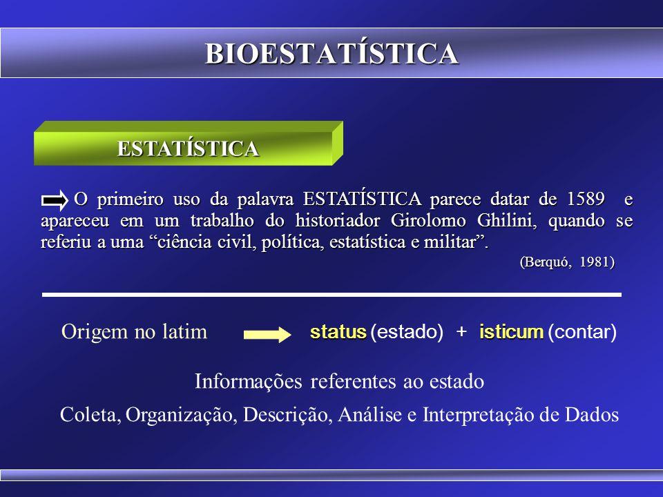 BIOESTATÍSTICA É uma forma de se ver o quanto os dados se afastam da média.