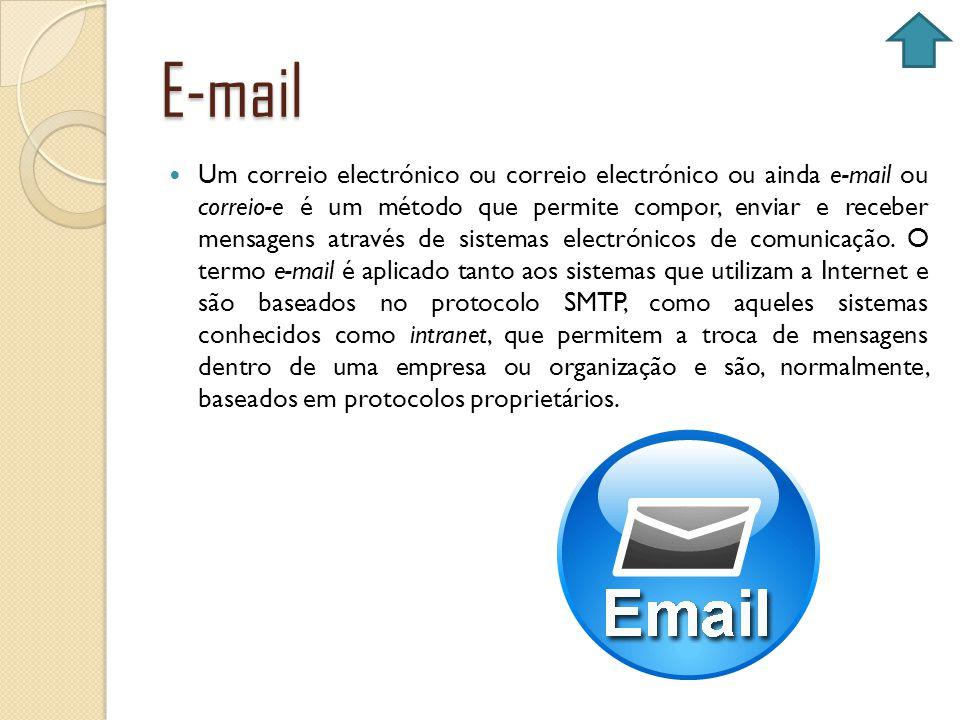 E-mail Um correio electrónico ou correio electrónico ou ainda e-mail ou correio-e é um método que permite compor, enviar e receber mensagens através d