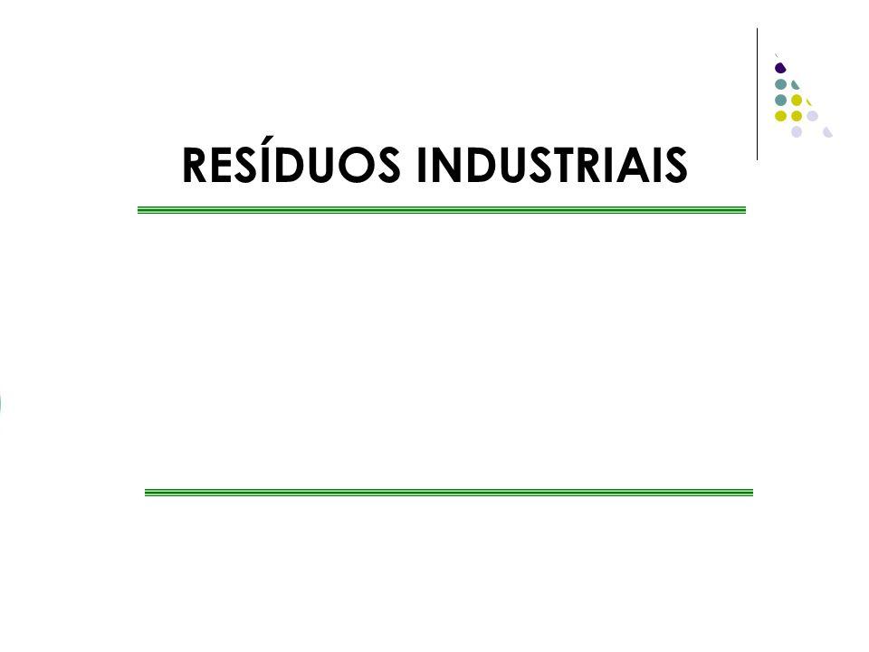 Objetivo Definir Resíduos Sólidos Industriais ; a classificação geral de resíduos, quanto sua origem e sua periculosidade; como é feita a gestão, tratamento, armazenamento, transporte e a disposição dos RSI s.