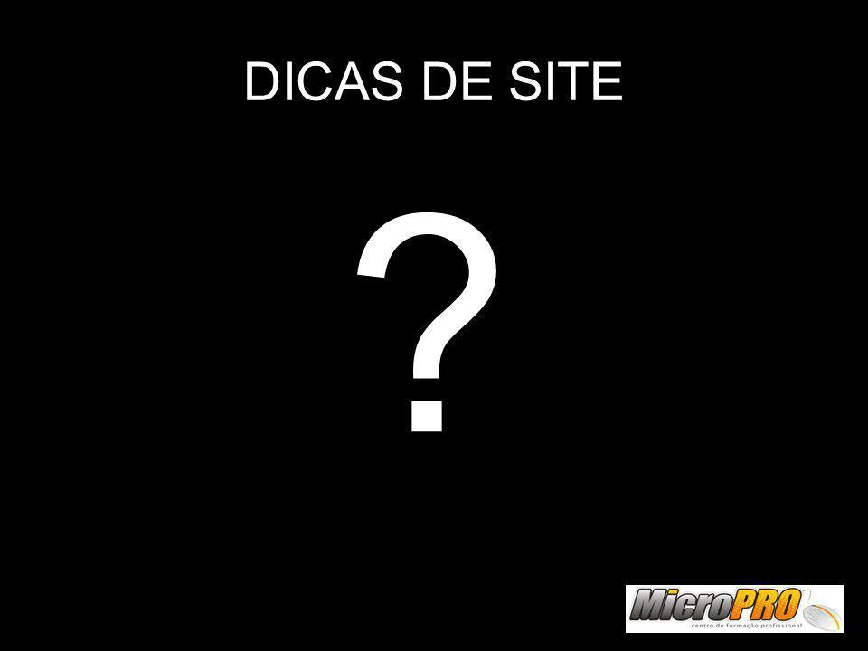 DICAS DE SITE ?