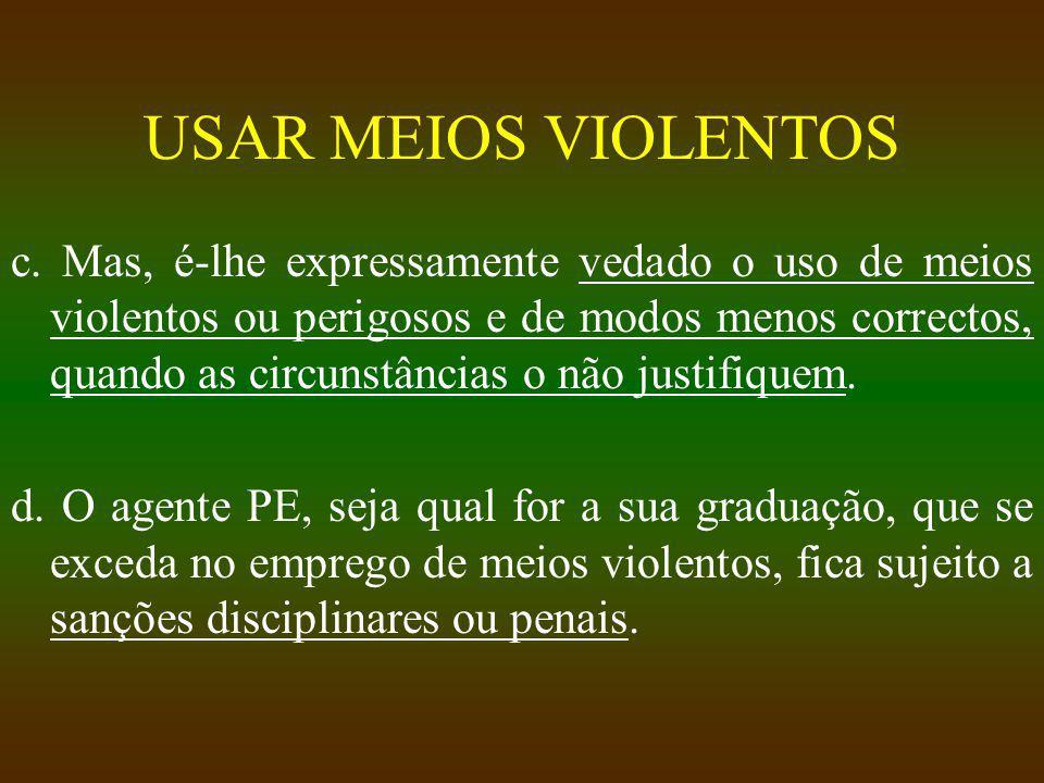 USAR MEIOS VIOLENTOS c.