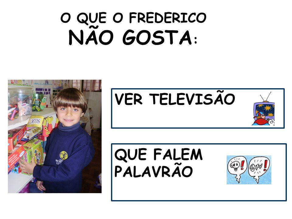 O QUE O FREDERICO NÃO GOSTA : VER TELEVISÃO QUE FALEM PALAVRÃO