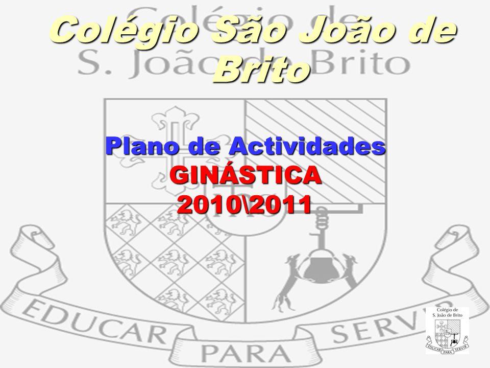 Plano de Actividades GINÁSTICA 2010\2011 Colégio São João de Brito