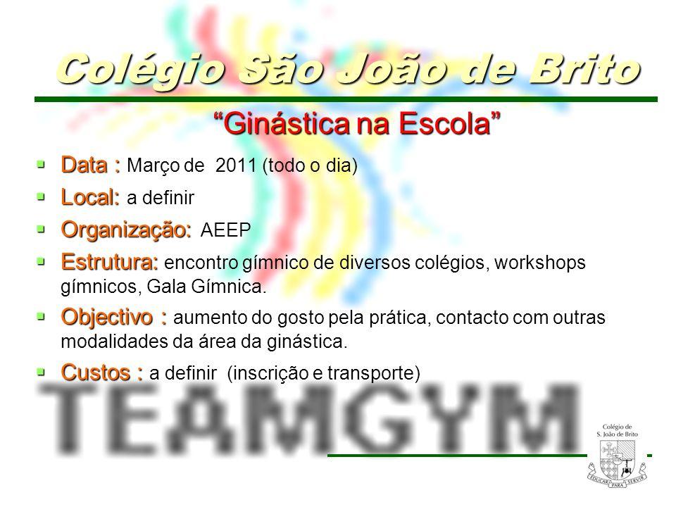 15 Ginástica na Escola Ginástica na Escola Data : Data : Março de 2011 (todo o dia) Local: Local: a definir Organização: Organização: AEEP Estrutura: