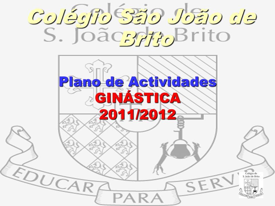 Plano de Actividades GINÁSTICA 2011/2012 Colégio São João de Brito