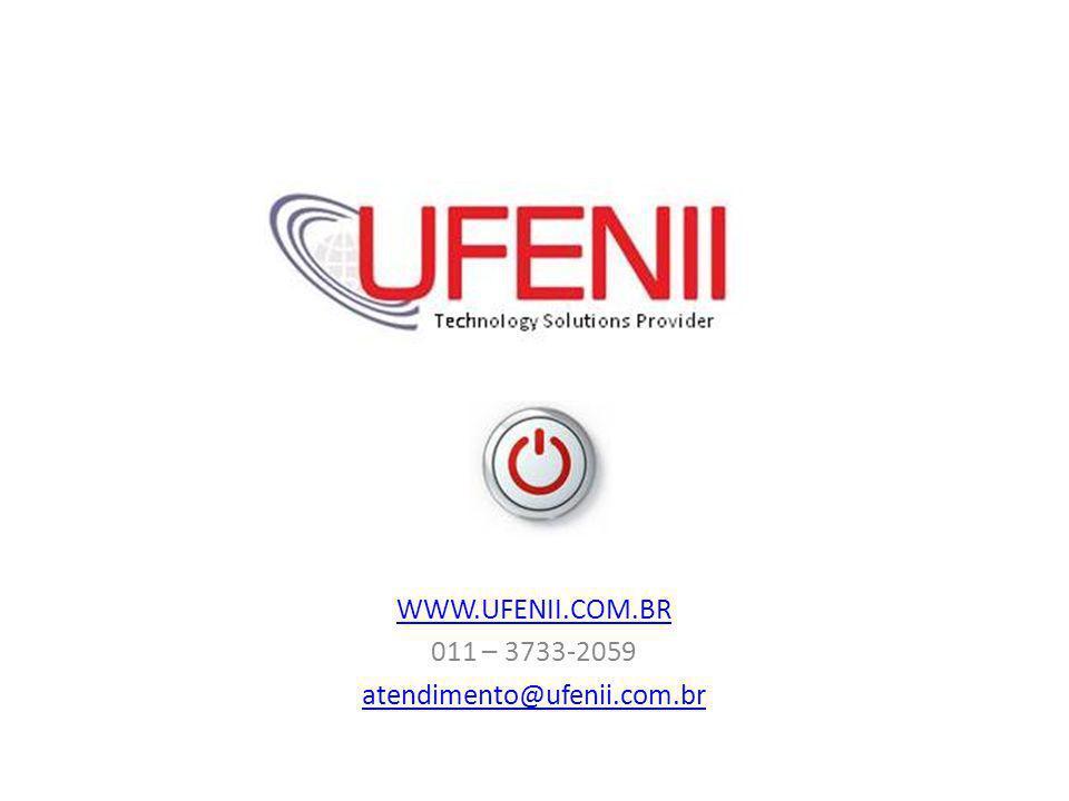 WWW.UFENII.COM.BR 011 – 3733-2059 atendimento@ufenii.com.br