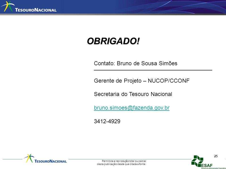 Permitida a reprodução total ou parcial desta publicação desde que citada a fonte. 25 Contato: Bruno de Sousa Simões _________________________________