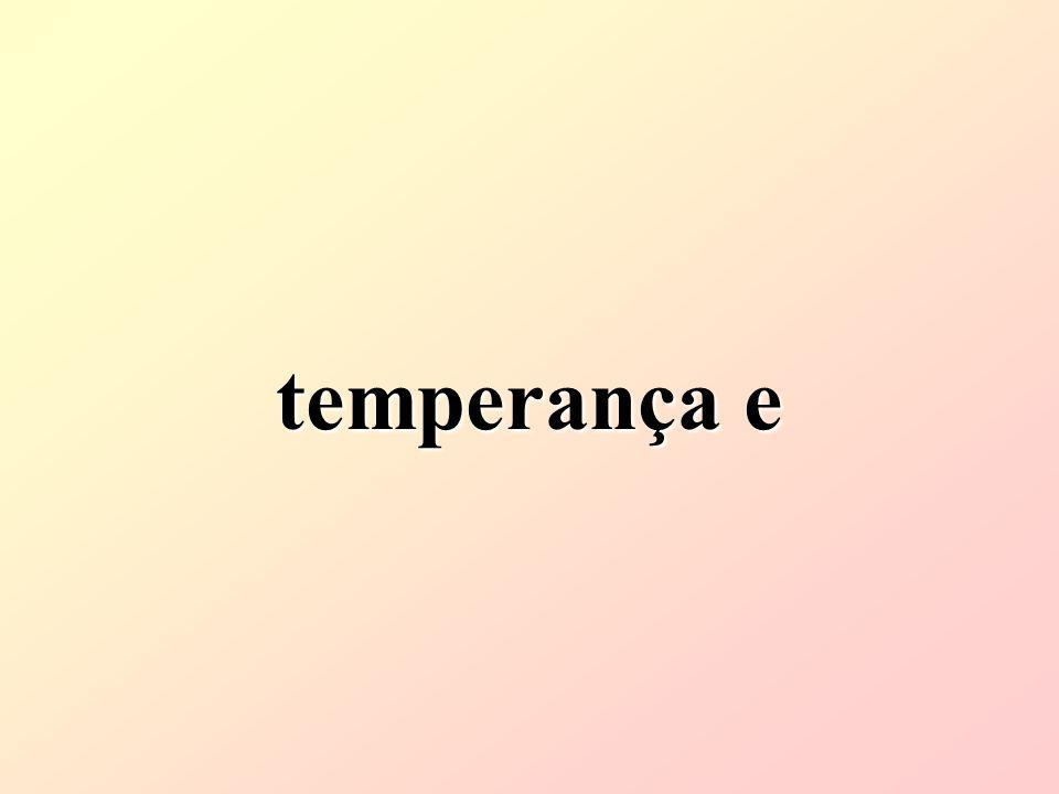 temperança e