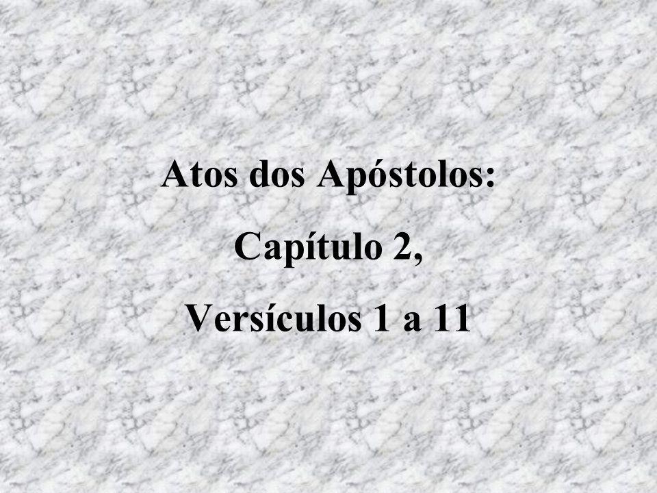 Atos dos Apóstolos: Capítulo 2, Versículos 1 a 11